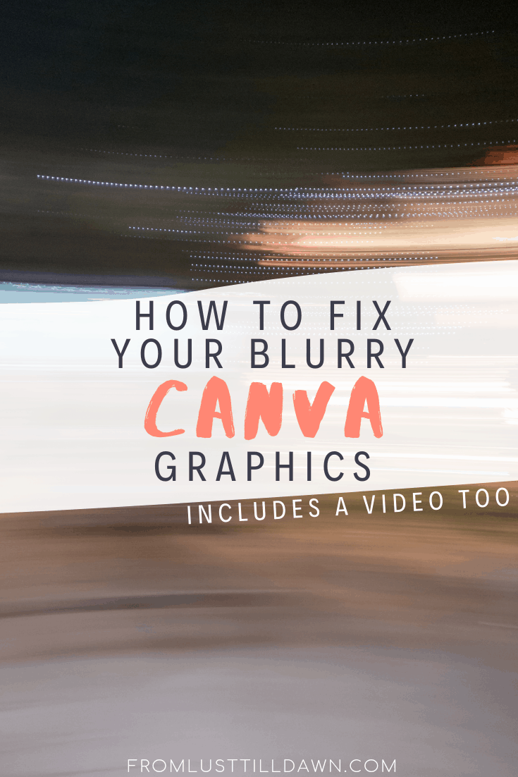 HOW TO FIX YOUR BLURRY CANVA IMAGES