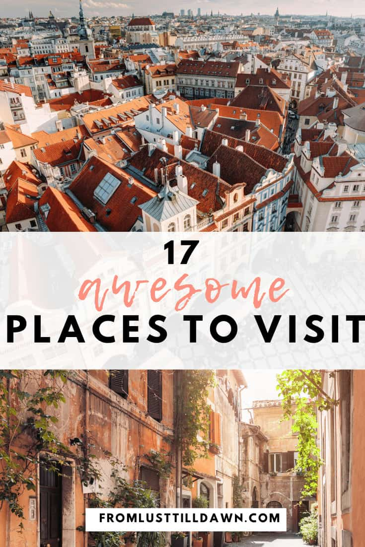 """Pinterest Pin with an aerial image of two different European cities and the text """"17 Awesome Places to visit"""" on top. URL on the bottom of the photo is: fromlusttilldawn.com"""